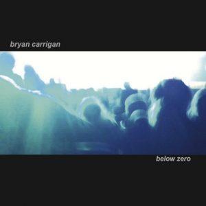 Bryan Carrigan – Below Zero