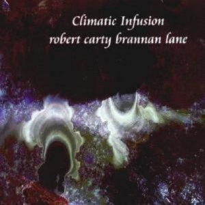 Robert Carty & Brannan Lane - Climatic Infusion