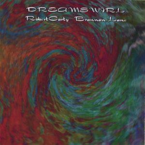 Robert Carty & Brannan Lane – Dreamswirl