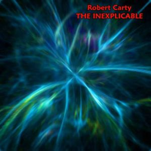 Robert Carty - The Inexplicable