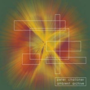 Peter Challoner - Ambient Archive