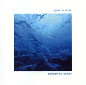 Peter Challoner - Beneath the Ice Flow