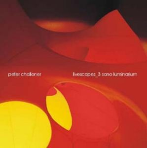 Peter Challoner – Livescapes_3 Sono Luminarium