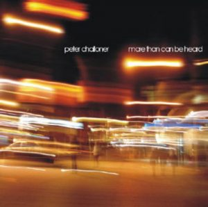Peter Challoner – More than can be heard
