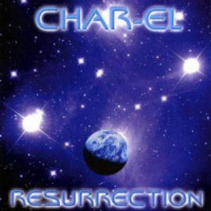 Char-El – Resurrection