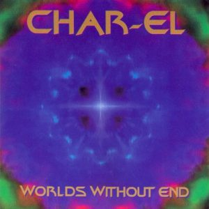 Char-El – Worlds without End