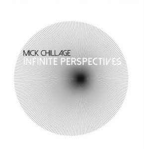 Mick Chillage - Infinite Perspectives