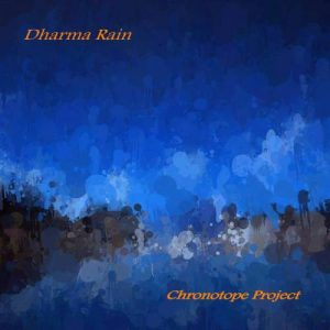 Chronotope Project – Dharma Rain