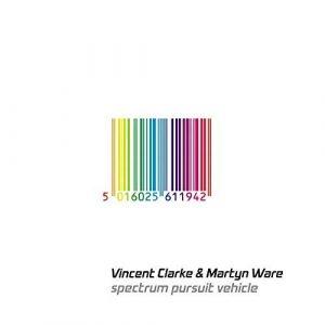 Vincent Clarke & Martyn Ware - Spectrum Pursuit Vehicle