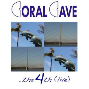Coral Cave - The 4th (live)