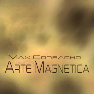 Max Corbacho – Arte Magnetica