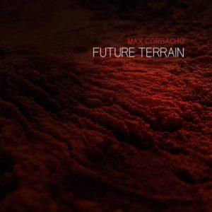 Max Corbacho – Future Terrain
