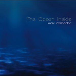 Max Corbacho – The Ocean Inside