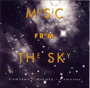 Charles Crevier, Francois Kiraly & Jean-Francois Crevier - Music from the Sky