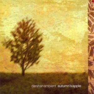 Darshan Ambient – Autumn´s Apple