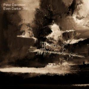 Peter Davidson - Even Darker Still