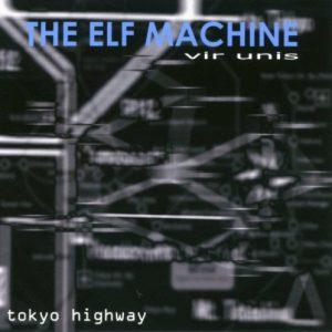 The Elf Machine & Vir Unis - Tokyo Highway