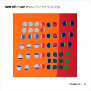 Ken Elkinson - Music for Commuting Volumes 1 - 6