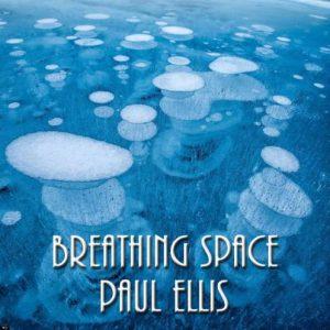 Paul Ellis – Breathing Space