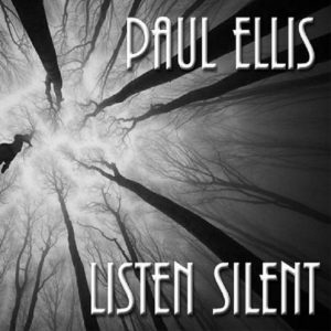 Paul Ellis – Listen Silent