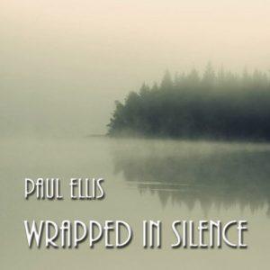 Paul Ellis - Wrapped in Silence