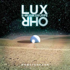E-Musikgruppe Lux Ohr - Kometenbahn