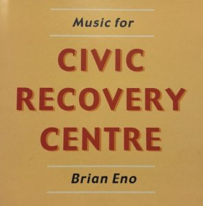 Brian Eno - Music for Civic Recovery Centre