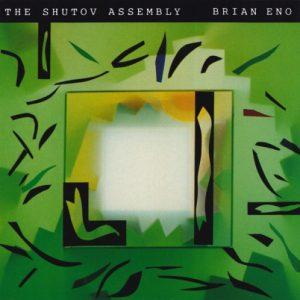 Brian Eno – The Shutov Assembly