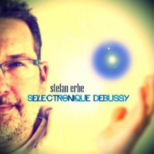 Stefan Erbe - Selectronique Debussy