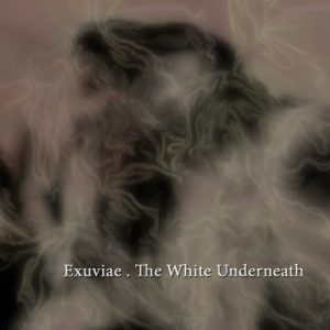 Exuviae – The White Underneath
