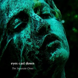 Eyes Cast Down - The Separate Ones