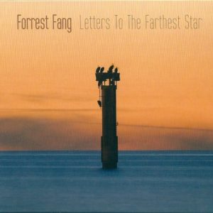 Forrest Fang - Letters to the Farthest Star