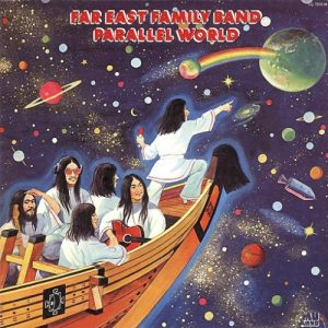 Far East Family Band - Parallel World