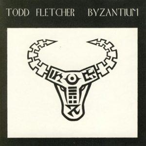 Todd Fletcher - Byzantium