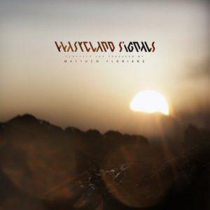 Matthew Florianz - Wasteland Signals