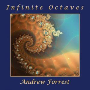 Andrew Forrest - Infinite Octaves