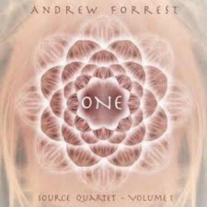 Andrew Forrest - One ~ Source Quartet Volume 1