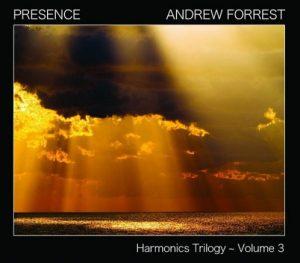 Andrew Forrest - Presence (Harmonics Trilogy Vol. 3)