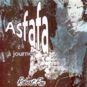 Robert Fox - Asfafa -a journey-