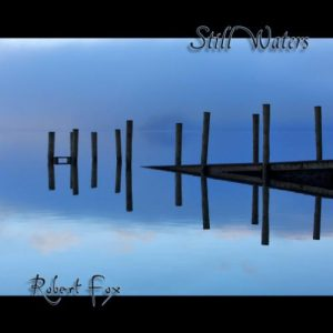 Robert Fox - Still Waters
