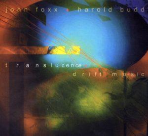 John Foxx & Harold Budd - Translucence & Drift Music