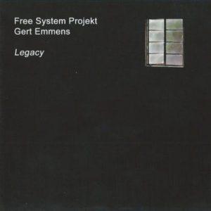 Free System Projekt & Gert Emmens – Legacy