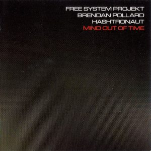 Free System Projekt, Brendan Pollard, Hashtronaut – Mind Out of Time