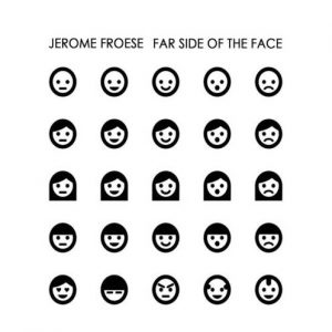 Jerome Froese – Far Side of the Face