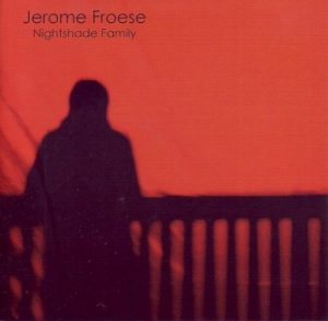 Jerome Froese – Nightshade Family (live)