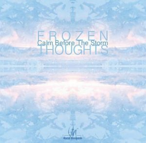 Frozen Thoughts - Calm Before The Storm
