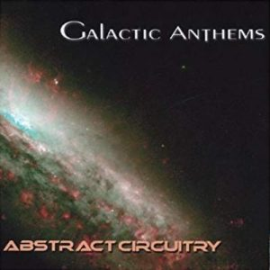 Galactic Anthems - Abstract Circuitry