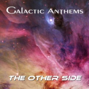 Galactic Anthems - The Other Side