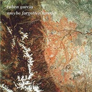 Ruben Garcia - Maybe Forgotten Fever