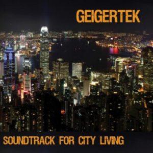 Geigertek - Soundtrack for City Living
